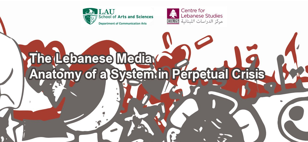 THE Lebanese Media Anatomy of a System in Perpetual Crisis